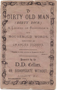 Ye dirty old man (Dirty Dick): a legend of Bishopsgate from Household words. Conducted by Charles Dickens