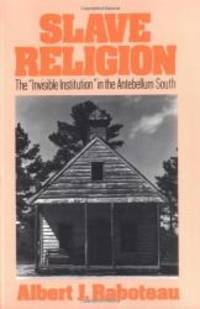 """Slave Religion: The """"Invisible Institution"""" in the Antebellum South (Galaxy Books)"""