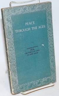 Peace Through the Ages: Translations from the Poets of China by  Rewi Alley - Paperback - 1954 - from Bolerium Books Inc., ABAA/ILAB and Biblio.com