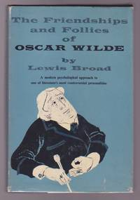 The Friendships and Follies of Oscar Wilde