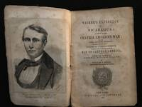 Walker's Expedition to Nicaragua; A History of the Central American War; and the Sonora and Kinney Expeditions, Including All the Recent Diplomatic Correspondence, Together with a New and Accurate Map of Central America,