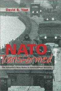 NATO Transformed : The Alliance's New Roles in International Security