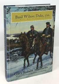 Basil Wilson Duke, CSA: The Right Man in the Right Place