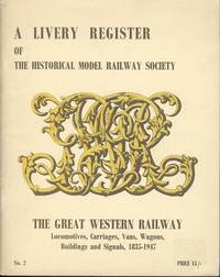 A Livery Register of the Historical Model Railway Society - The Great Western Railway No.2