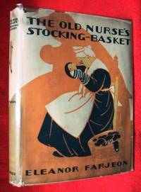 THE OLD NURSE'S STOCKING - BASKET by Farjeon, Eleanor - 1931 - from Nick Bikoff, Bookseller and Biblio.com