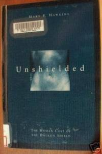UNSHIELDED The Human Cost of the Dalkon Shield
