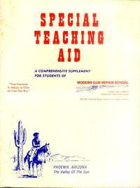 image of Special Teaching Aid; A Comprehensive Supplement for Tudents of Modern Gun Repair School (For Gunology; A Comprehensive Course for Professional Sporting Arms - for Retail Gun salesmen)