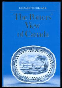 THE POTTERS' VIEW OF CANADA:  CANADIAN SCENES ON NINETEENTH-CENTURY EARTHENWARE.