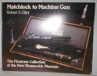 Matchlock to Machine Gun