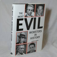 The Most Evil Mobsters in History by Lauren Carter - 1st Edition - September 13, 2004 - from Shelf Indulgence Books (SKU: 1113)