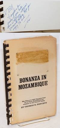 image of Bonanza in Mozambique. The diary of a 1961 big game hunt out of Beria, Mozambique by members of the Fawcett family