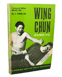 WING CHUN KUNG-FU :  Chinese Art of Self-Defense by  J. Yimm Lee Bruce Lee - Paperback - Twenty-Eighth Printing - 1972 - from Rare Book Cellar and Biblio.co.uk