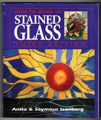 How to Work in Stained Glass - Third Edition