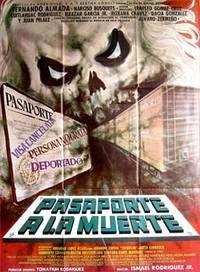 Pasaporte a la muerte. Con Hilda Aguirre, Fernando Almada, Rosita Bouchot, Narciso Busquets. (Cartel de la película)