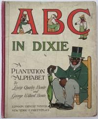 ABC in Dixie:  A Plantation Alphabet