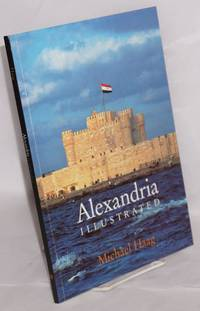 Alexandria Illustrated; written and photographed by Michael Haag