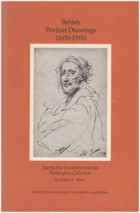 British Portrait Drawings, 1600-1900: Twenty-Five Examples from the Huntington Collection
