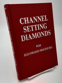 Channel Setting Diamonds With Illustrated Procedures.