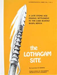 image of The Lothagam Site. A Late Stone Age Fishing Settlement in the Lake Rudolf Basin, Kenya