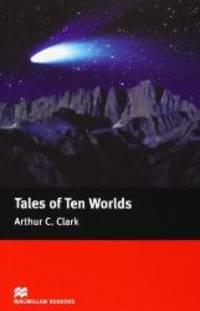 Tales of Ten Worlds: Tales of Ten Worlds Elementary (Macmillan Reader)