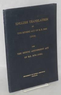 English translation of the Mining Act of B.E. 2461 (1919) and the Mining Amendment Act of B.E. 2474 (1931)