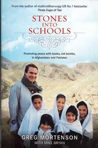 Stones into Schools.  Promting Peace with Books, Not Bombs, in Afghanistan and Pakistan