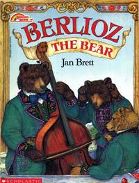 Berlioz the Bear by  Jan Brett - Paperback - from Tulsabookfinder and Biblio.com