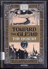 Toward the Gleam. A Novel
