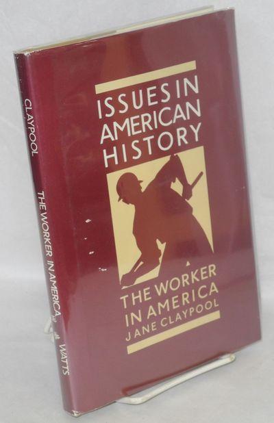 New York: Franklin Watts, 1985. 120p., illus., dj. Issues in American history.