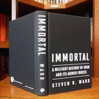 Immortal: A Military History of Iran and Its Armed Forces