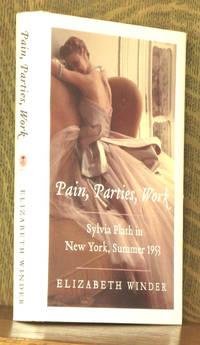 PAIN PARTIES WORK, SYLVIA PLATH IN NEW YORK, SUMMER 1953