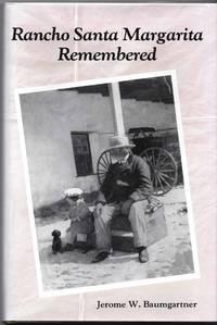 Rancho Santa Margarita Remembered: An Oral History