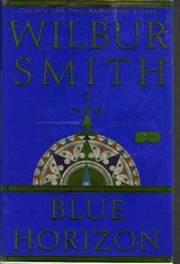 Blue Horizon by  Wilbur SMITH - First Edition - 2003 - from Ravenwood Gables Bookstore and Biblio.com