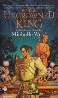 The Uncrowned King The Sun Sword: Book Two