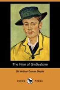 The Firm of Girdlestone by Arthur Conan Doyle - Paperback - 2007-09-28 - from Books Express and Biblio.com