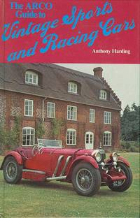 The Arco Guide to Vintage Sports & Racing Cars
