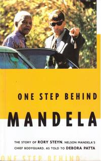 ONE STEP BEHIND MANDELA by  Debora  Rory & Patta - Paperback - First Edition. - 2000 - from BOOKLOVERS PARADISE (SKU: 13531)