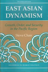 East Asian Dynamism: Growth, Order, and Security in the Pacific Region