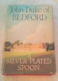 A SILVER-PLATED SPOON by  DUKE OF BEDFORD JOHN RUSSELL - First - 1959 - from Vancouver Bookseller (SKU: 522)