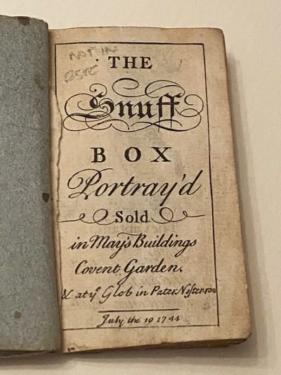 EROTICA -- The SNUFF BOX PORTRAY'D. : sold in May's Buildings, Covent Garden, N. at the Glob in Pate...