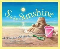 S Is for Sunshine : A Florida Alphabet