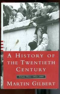 A History of the Twentith Century Volume Three 1952-1999