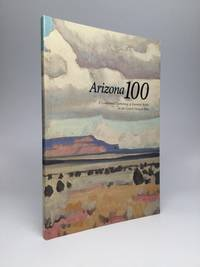 ARIZONA 100: A Centennial Gathering of Essential Books on the Grand Canyon State