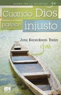 Cuando Dios parece injusto (Joni Eareckson Tada Collection) (Spanish Edition)