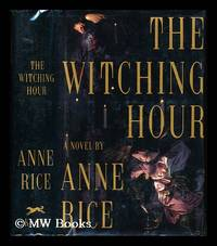 The witching hour : a novel by  Anne Rice - First Edition - 1990 - from MW Books Ltd. and Biblio.com