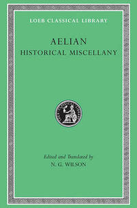 Historical Miscellany by Aelian - Hardcover - from The Saint Bookstore (SKU: A9780674995352)