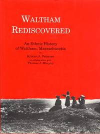 Waltham Rediscovered: An Ethnic History of Waltham, Massachusetts