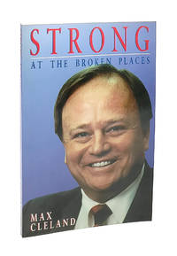 Strong at the Broken Places by Max Cleland - Sixth Paperback Printing - 1989 - from Capitol Hill Books (SKU: 5177)