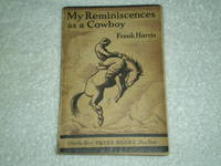 My Reminiscences as a Cowboy by Frank Harris - Paperback - First Edition - 1930 - from Kenneth McCollum (SKU: biblio68)