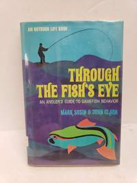 Through the Fish's Eye: An Angler's Guide to Gamefish Behavior